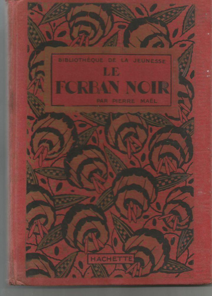 Pierre MAEL le forban noir Bibliothèque de la Jeunesse  1921 7 Montauban (82)