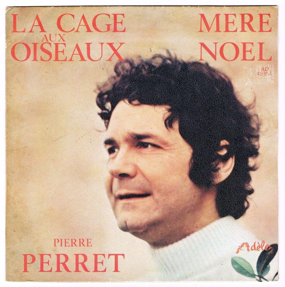 PIERRE PERRET -45t - LA CAGE AUX OISEAUX  / MÈRE NOËL - 1973 2 Tourcoing (59)