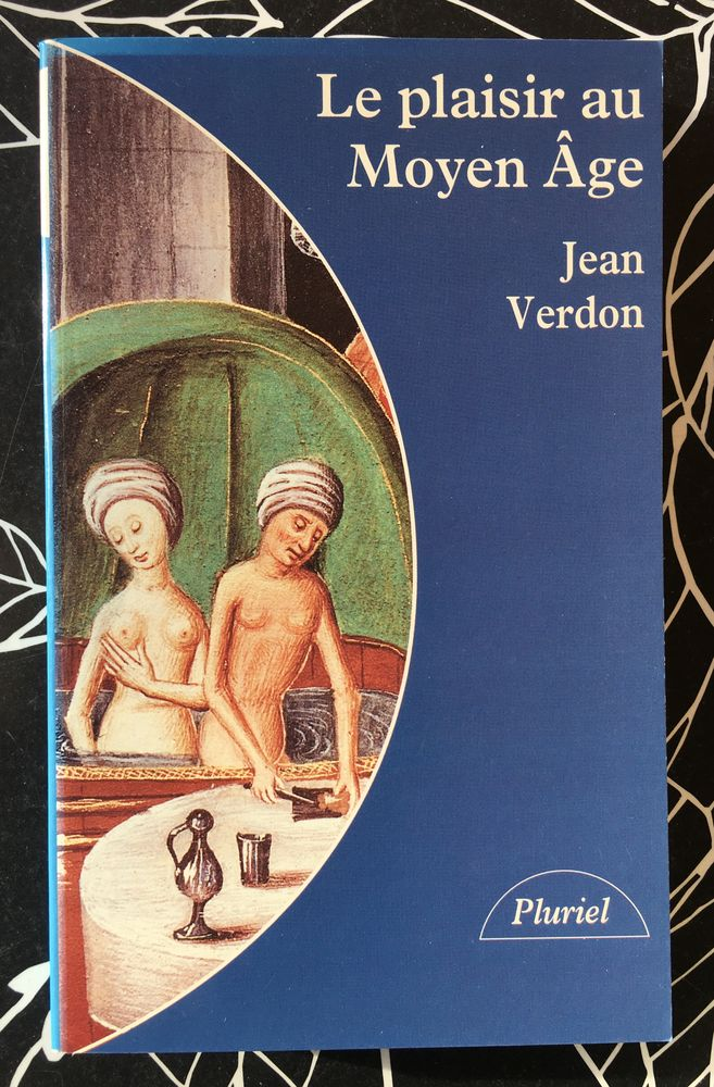 Le plaisir au Moyen Age de Jean Verdon; Livre broché Neuf  5 L'Isle-Jourdain (32)