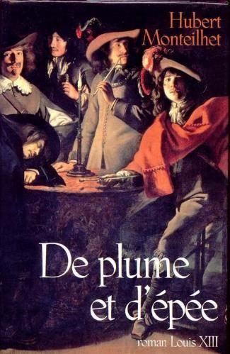 DE PLUME ET D'EPEE de HUBERT MONTEILHET 2 Les Églisottes-et-Chalaures (33)