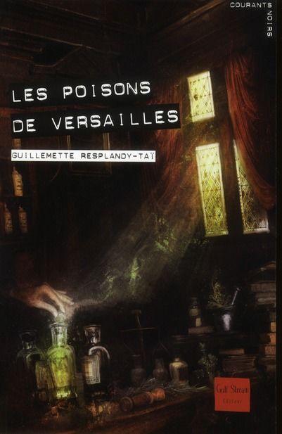Les poisons de Versailles Resplandy-Ta 4 Rennes (35)