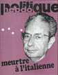 POLITIQUE HEBDO Magazine n°309 1978  Meurtre à l'italienne