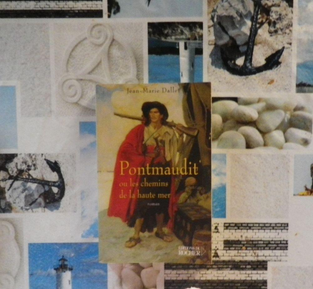 PONTMAUDIT OU LES CHEMINS DE LA HAUTE MER de J-Marie DALLET 4 Bubry (56)