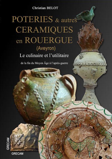 Poteries et autres céramiques en Rouergue (Aveyron). 45 Saint-Avit (40)