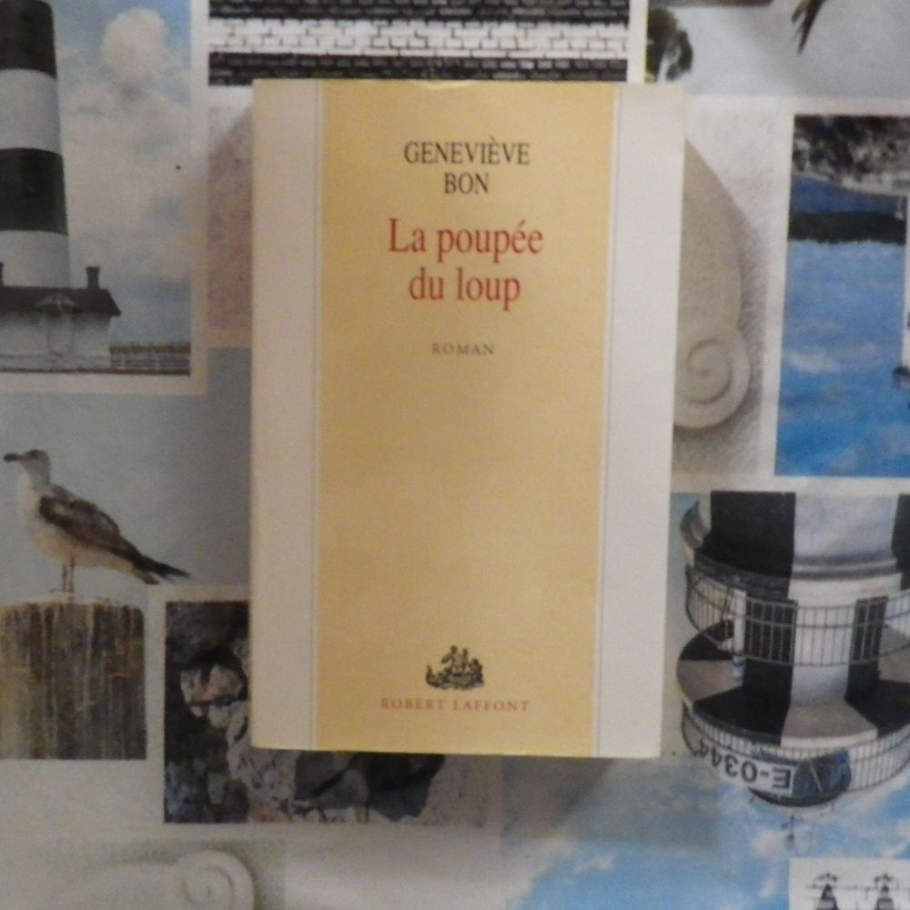 LA POUPEE DU LOUP de Geneviève BON Ed. Robert Laffont 5 Bubry (56)