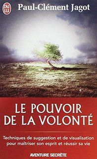 Le pouvoir de la volonté Paul Clément Jago 2 Metz (57)
