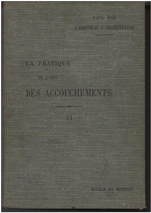 La pratique de l'art des accouchements - BAR BRINDEAU Tome second 1907 30 Montauban (82)