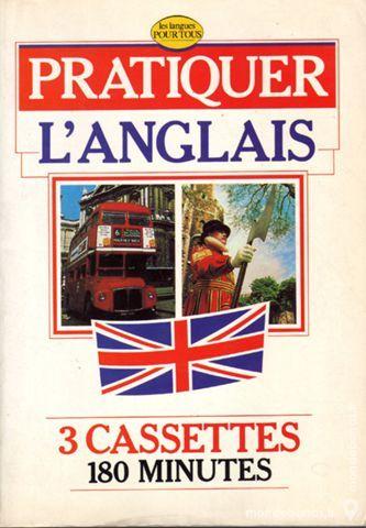 Pratiquer l'anglais britannique livre+3 K7 30 Saint-Germain-de-Tournebut (50)