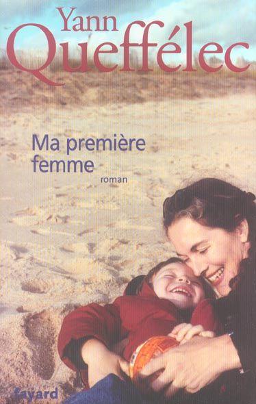MA PREMIERE FEMME, Yann Queffélec, 9 Rennes (35)