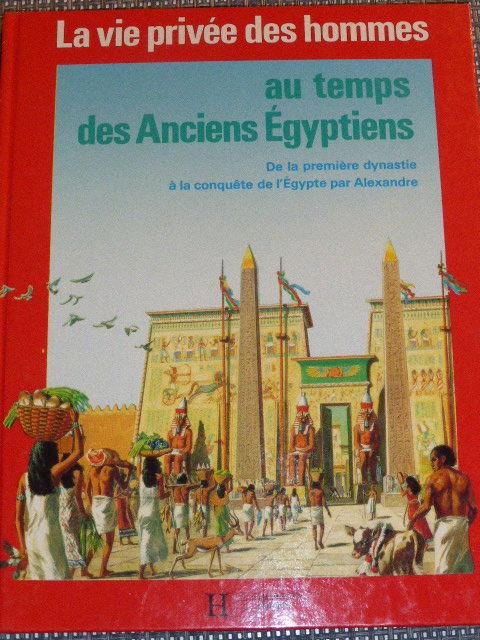 La vie privée des hommes au temps des anciens égyptiens 4 Rueil-Malmaison (92)