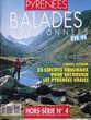 Pyrénées Magazine HS N°4 Balades et randonnées été