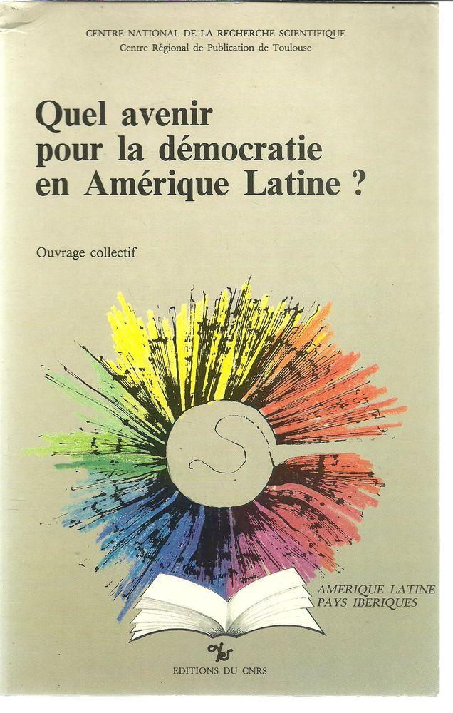 Quel avenir pour la démocratie en Amérique Latine - CNRS Livres et BD