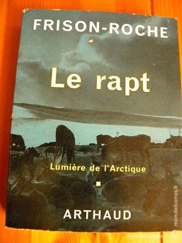 Le Rapt-Lumière de l'Arctique R Frison-Roche 1962 8 Villeurbanne (69)