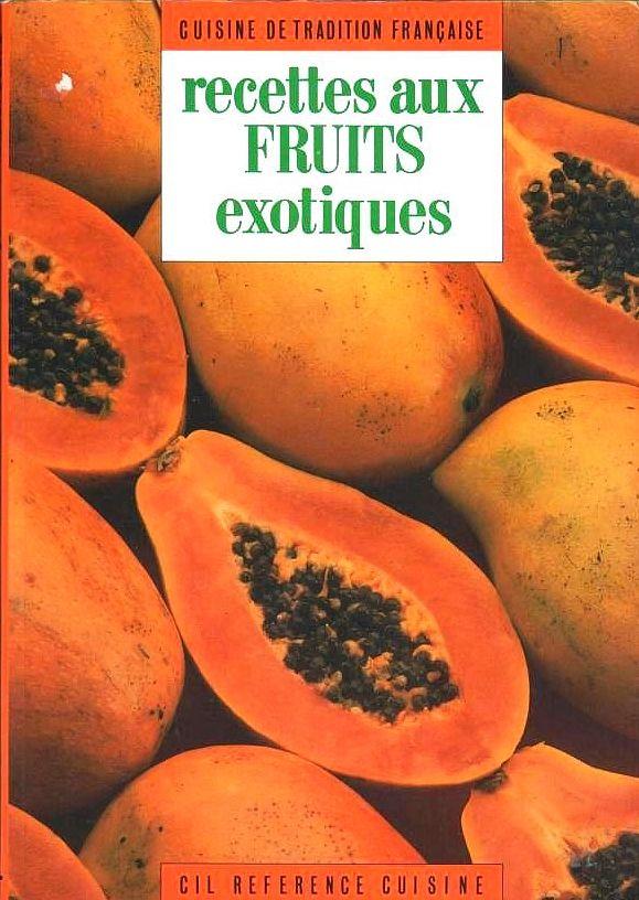 RECETTES AUX FRUITS EXOTIQUES / les-livres-de-jac 14 Lille (59)