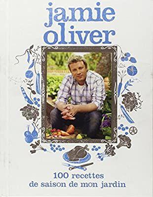 100 recettes de saison de mon jardin Jamie  Oliver 10 Souppes-sur-Loing (77)