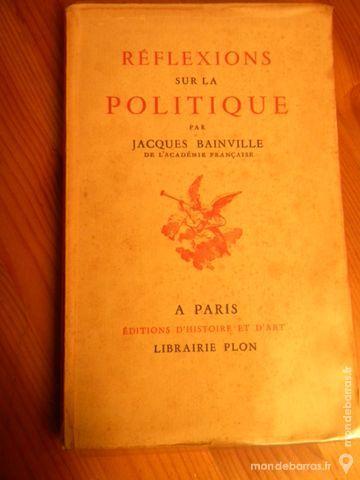 Réflexions sur la Politique par J. Bainville 1941 12 Villeurbanne (69)
