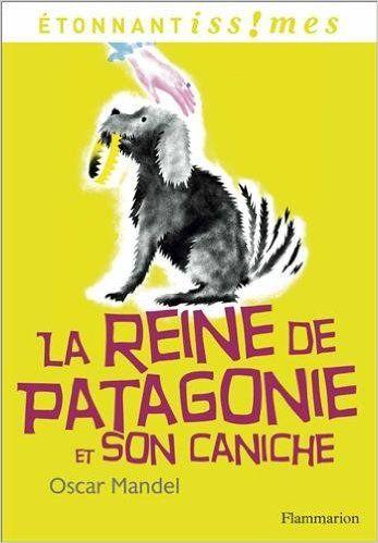 La reine de Patagonie et son caniche - O. MANDEL 0 Semoy (45)