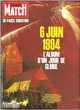 Revue Paris Match : Souvenir du 6 juin 1944