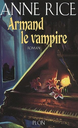 RICE Anne, Armand le vampire, Plon 2001, Broché 398 p 10 Rouen (76)