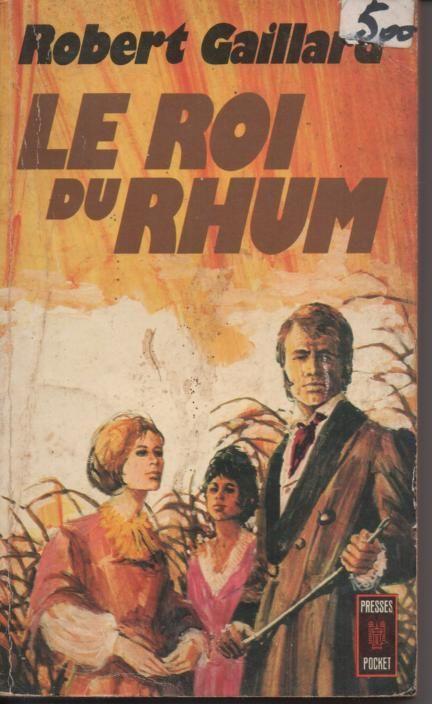 Robert GAILLARD Le roi du rhum - presses pocket 2 Montauban (82)