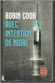 Robin Cook : Avec intention de nuire (thriller) 2 Montauban (82)