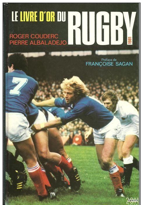 Roger COUDERC Pierre ALBALADEJO Le livre d'or du rugby -1981 8 Montauban (82)