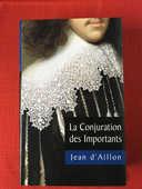 Roman 'La conjuration des importants' de Jean d'Aillon 6 Poitiers (86)