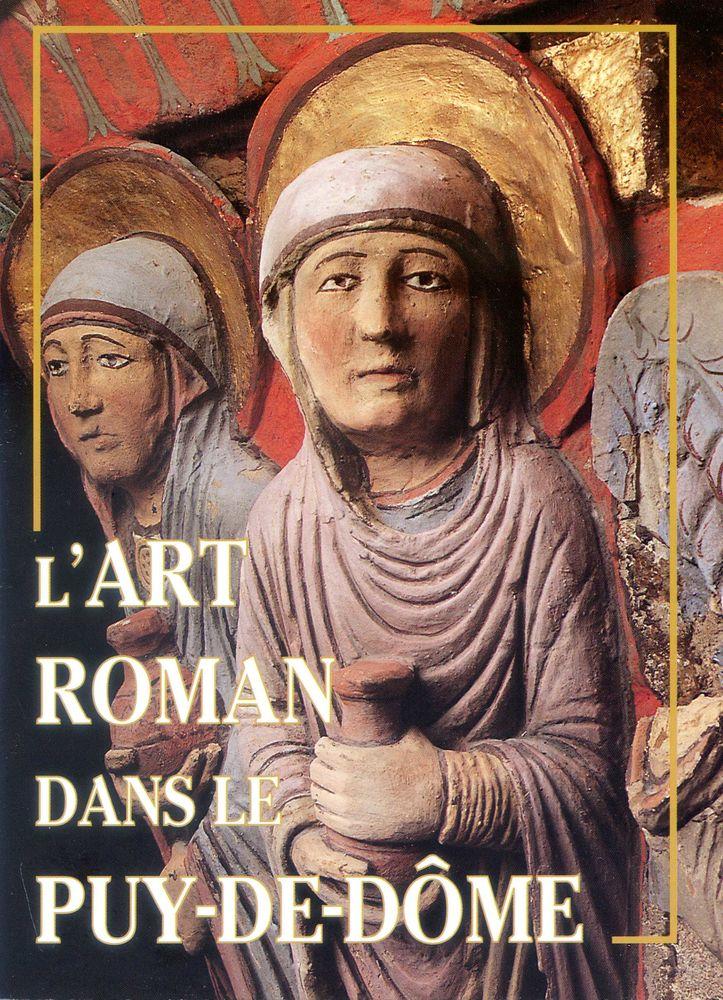 L'art roman dans le puy de Dôme  3 Rennes (35)