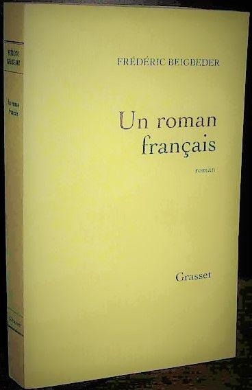 Un roman français  de Frédéric BEIGBEDER chez GRASSET 5 Nice (06)