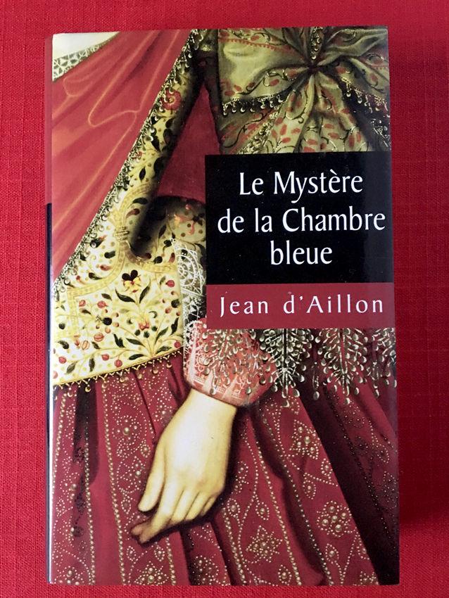 Roman 'Le mystere de la chambre bleue' de Jean d'Aillon Livres et BD