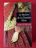 Roman 'Le mystere de la chambre bleue' de Jean d'Aillon 6 Poitiers (86)