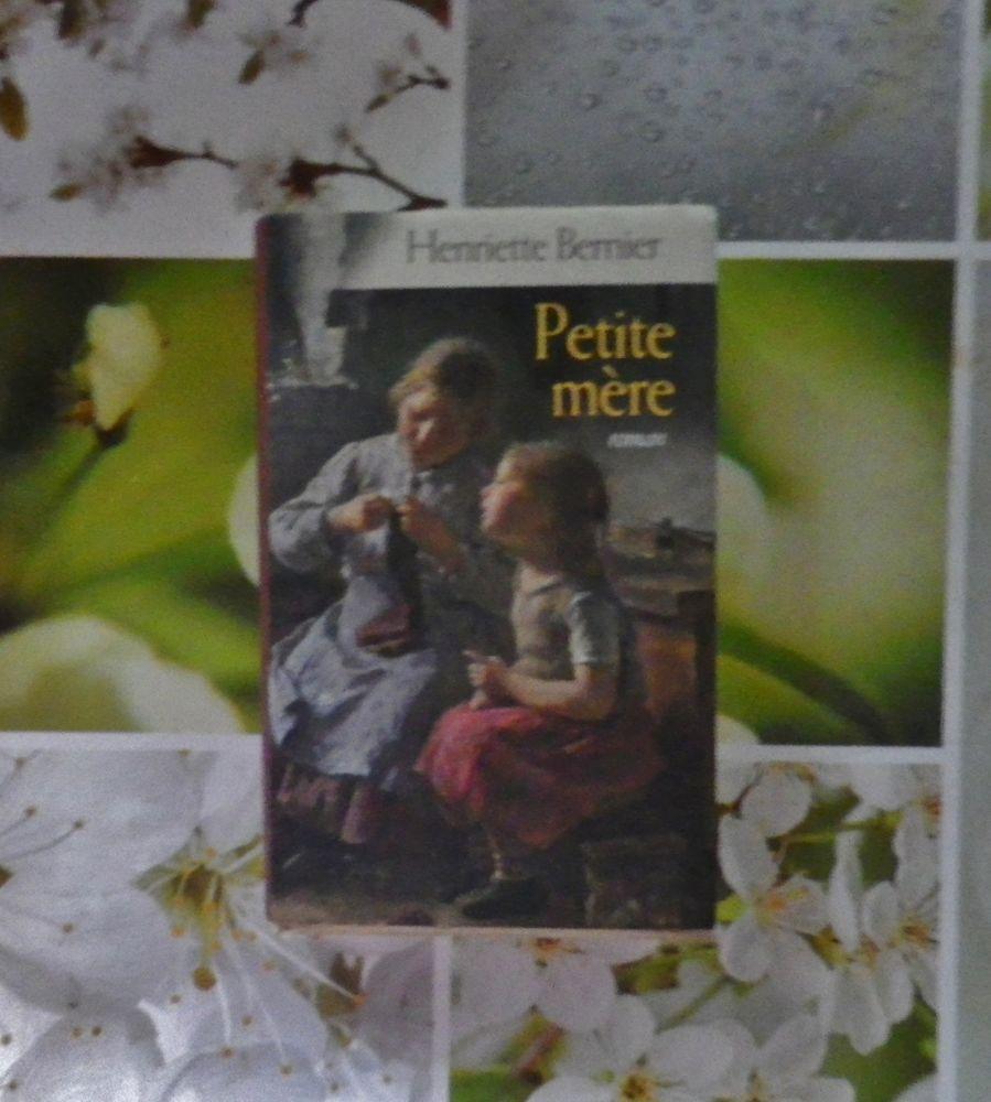 ROMAN PETITE MERE de Henriette BERNIER  France Loisirs 4 Bubry (56)