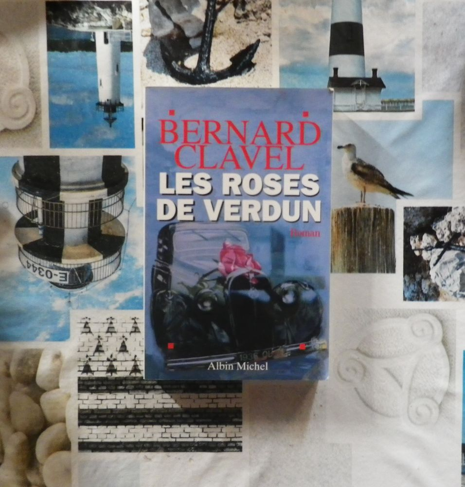 LES ROSES DE VERDUN de Bernard CLAVEL Ed. Albin Michel 4 Bubry (56)
