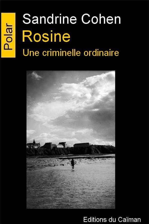 Rosine une criminelle ordinaire Sandrine COHEN 7 Villard-Bonnot (38)