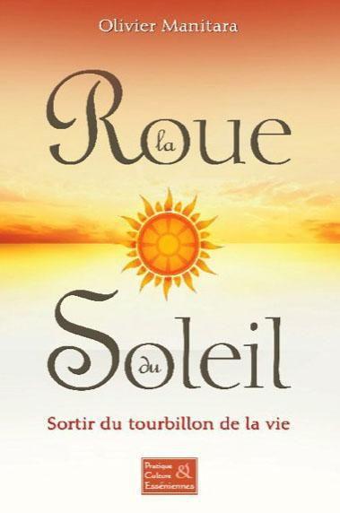 La roue du soleil ; sortir du tourbillon de la vie           5 Le Blanc-Mesnil (93)