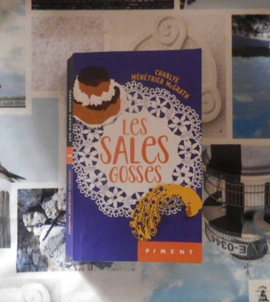 LES SALES GOSSES de Charlye MENETRIER-McGRATH Ed. Piment 4 Bubry (56)