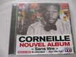 CD  Sans titre  - Corneille Savigny-sur-Orge (91)