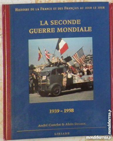 LA SECONDE GUERRE MONDIALE 39/58 CASTELOT DECAUX Livres et BD