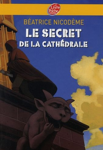 Le secret de la cathédrale - Béatrice Nicodème 1 Wancourt (62)