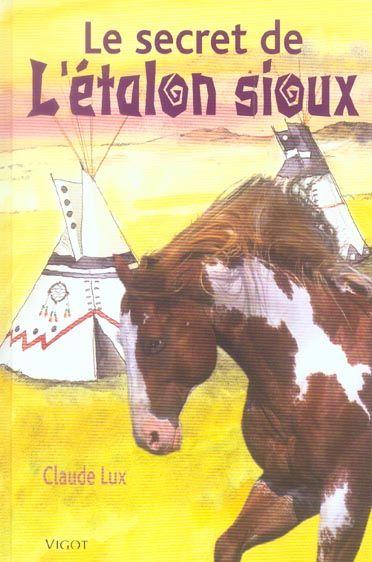 Le secret de l' etalon sioux 2 Saint-Sauveur (80)