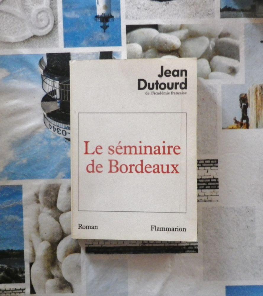 LE SEMINAIRE DE BORDEAUX de Jean DUTOURD Ed. Flammarion 3 Bubry (56)
