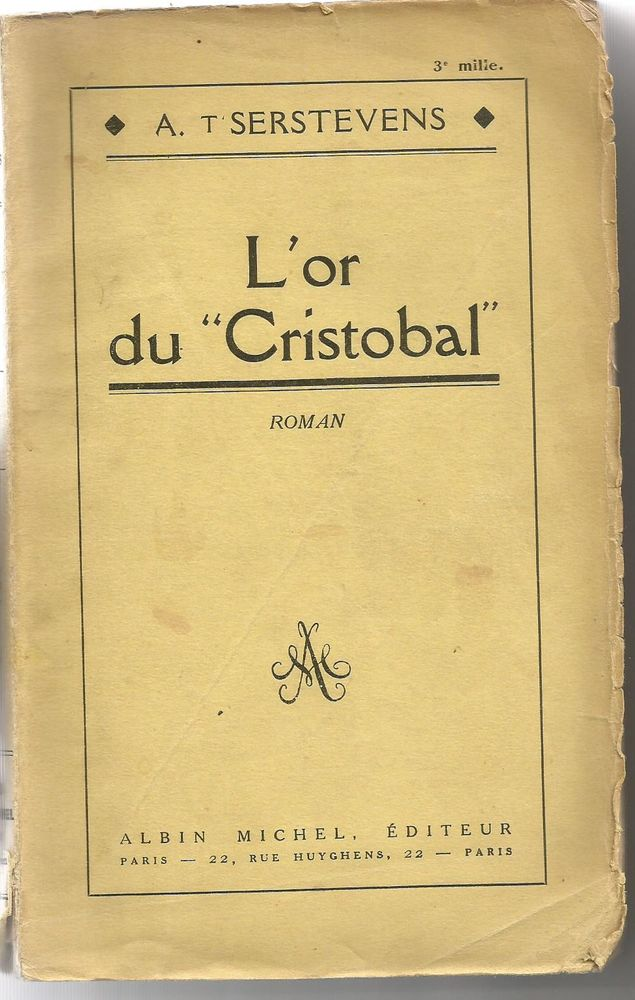 A. T'SERSTEVENS L'or du Cristobal Albin Michel 1936 4 Montauban (82)