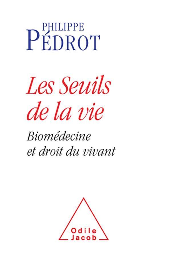 Les seuils de la vie ; biomédecine et droit du vivant 15 Rennes (35)