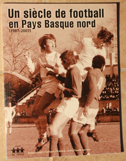 UN SIECLE DE FOOTBALL en PAYS BASQUE NORD   ( 1907 - 2007 ) 10 Anglet (64)