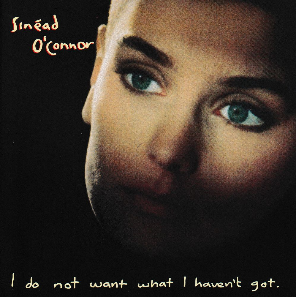 CD   Sinéad O'Connor     I Do Not Want What I Haven't Got 5 Bagnolet (93)