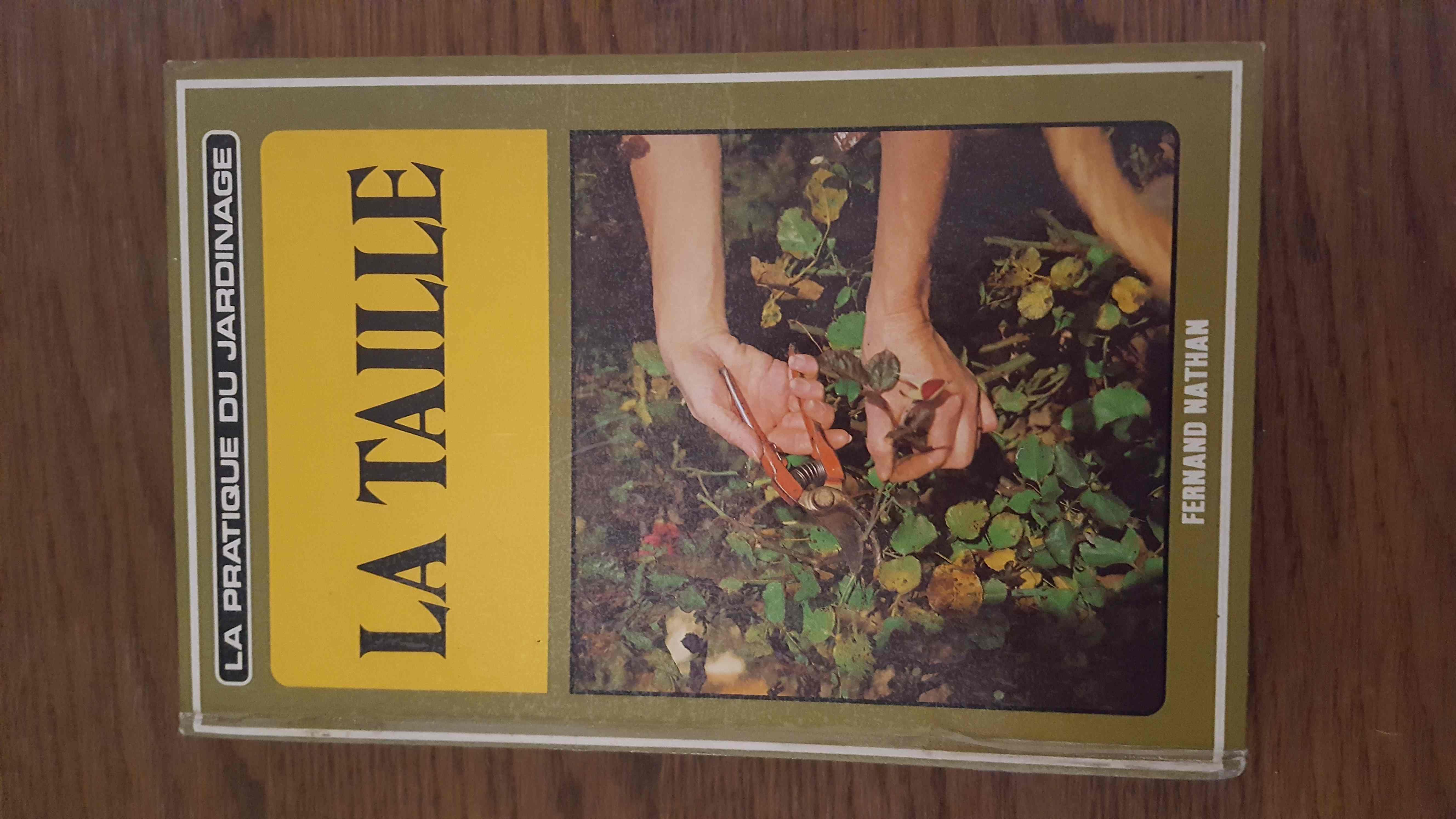 LA TAILLE - COLLECTION ENCYCLOPEDIE PRATIQUE DU JARDINAGE. 20 Sens (89)