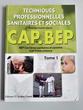 TECHNIQUES PROFESSIONNELLES SANITAIRES ET SOCIALES : CAP - B