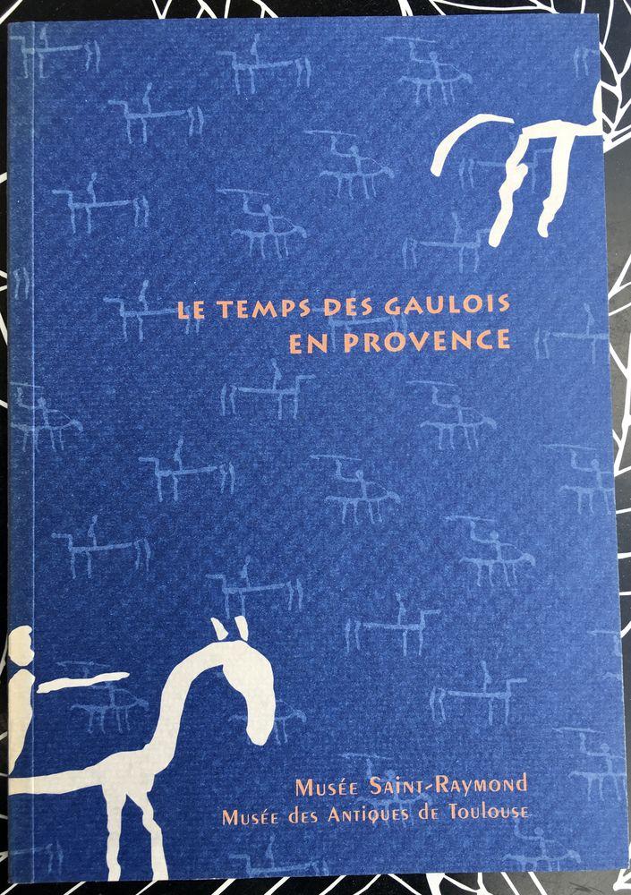 Le Temps des Gaulois en Provence par Jean Chausserie-Laprée 18 L'Isle-Jourdain (32)