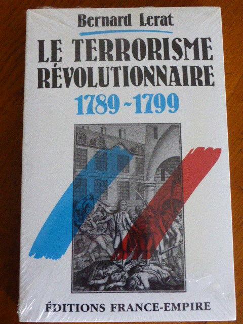 Le terrorisme Revolutionnaire 1789-1799 LERAT Livres et BD