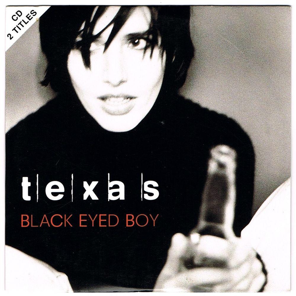 TEXAS - CD 2 titres - BLACK EYED BOY (Summer Mix) - 1997 3 Tourcoing (59)